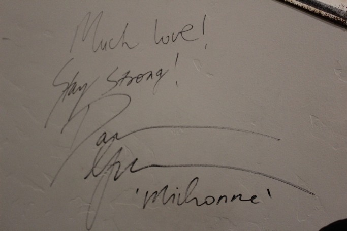 The walls had signatures from some of the cast members