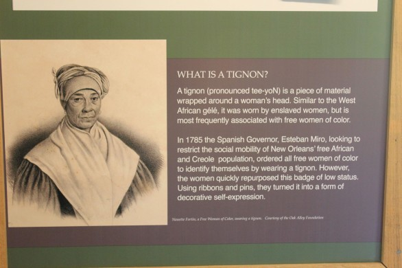 The history of the tignon was interesting as well, which free women of color were required to wear